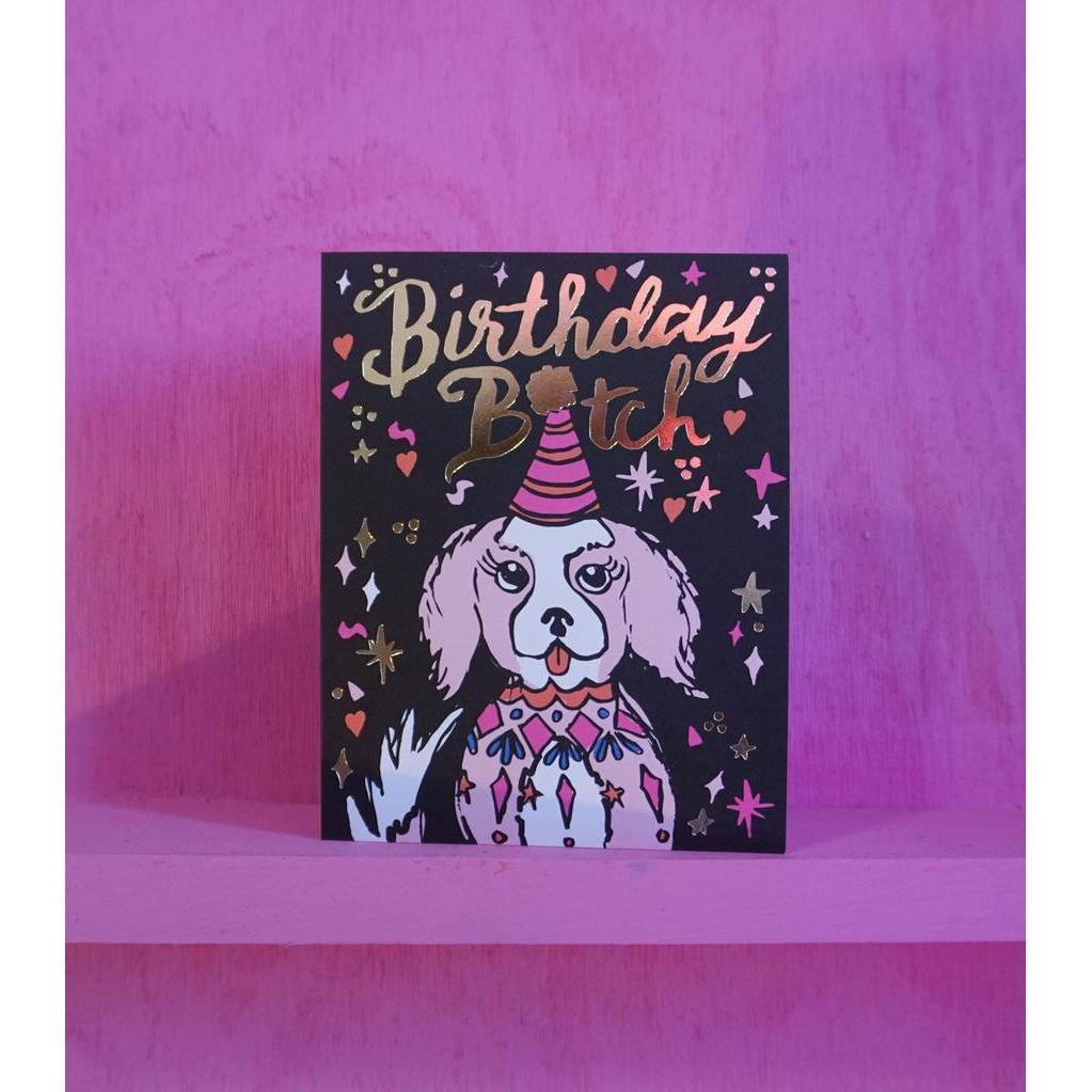 BIRTHDAY BITCH CARD-ASH + CHESS-Kitson LA