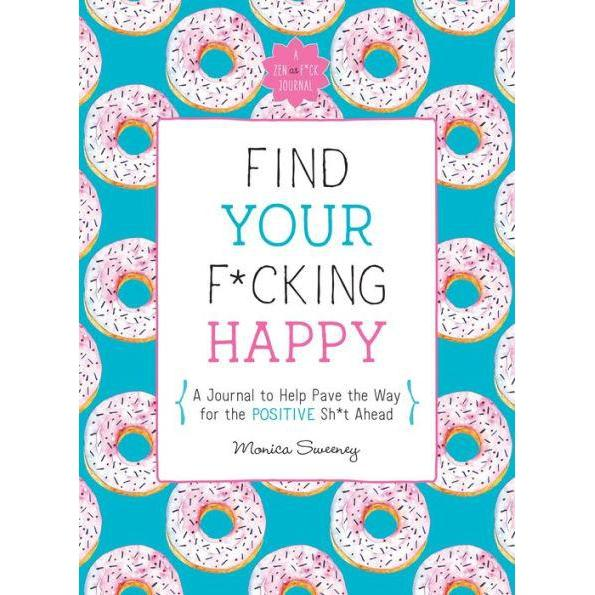 FIND YOUR F*CKING HAPPY JOURNAL-MPS-Kitson LA