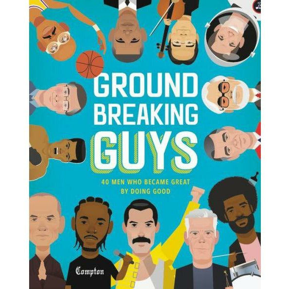 GROUNDBREAKING GUYS: 40 MEN WHO BECAME GREAT BY DOING GOOD-HACHETTE BOOK GROUP-Kitson LA