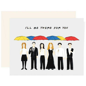 I'LL BE THERE FOR YOU CARD-PAIGE & WILLOW-Kitson LA