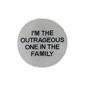 I'M THE OUTRAGEOUS ONE IN THE FAMILY BEADED PLACEMAT-TIANA DESIGNS-Kitson LA