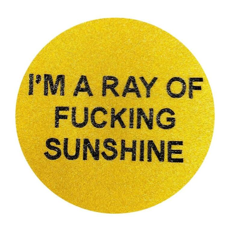 I'M THE RAY OF F*CKING SUNSHINE BEADED PLACEMAT-TIANA DESIGNS-Kitson LA