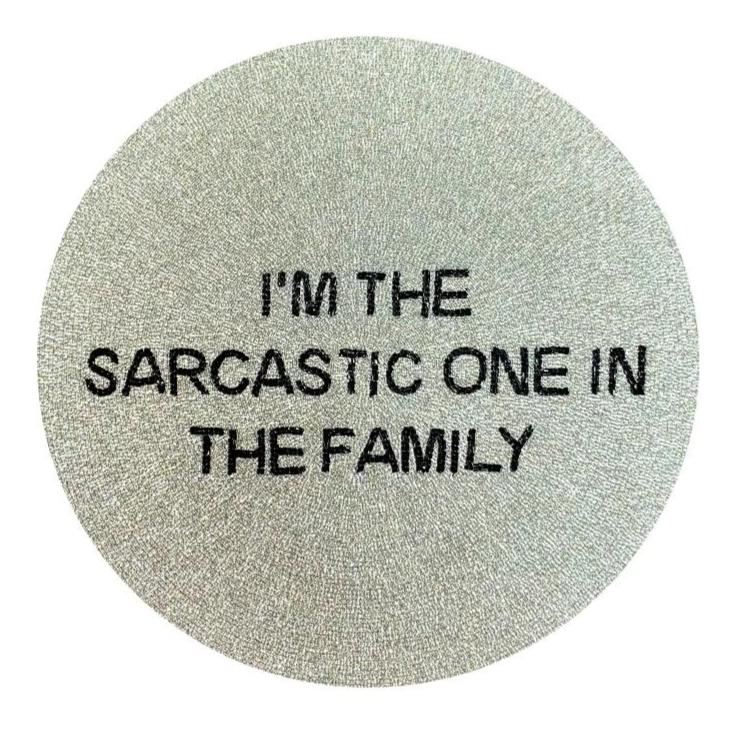 I'M THE SARCASTIC ONE IN THE FAMILY BEADED PLACEMAT-TIANA DESIGNS-Kitson LA