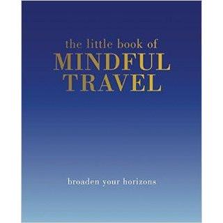 LITTLE BOOK OF MINDFUL TRAVEL-HACHETTE BOOK GROUP-Kitson LA