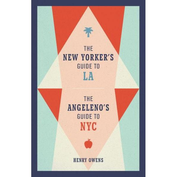 NEW YORKER'S GUIDE TO LA / ANGELENO'S GUIDE TO NYC-HACHETTE BOOK GROUP-Kitson LA