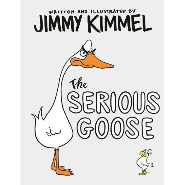 THE SERIOUS GOOSE BY JIMMY KIMMEL-PENGUIN RANDOM HOUSE-Kitson LA