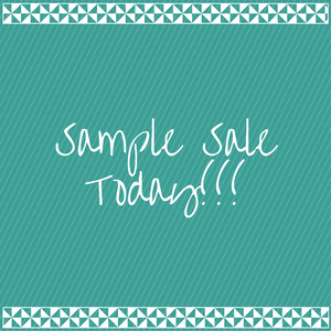 Sample Sale is here!!!