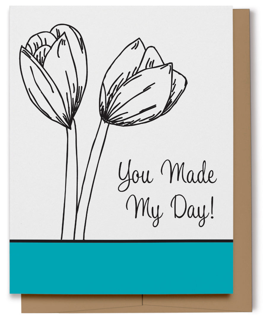 You Made My Day Card (100% Recycled)
