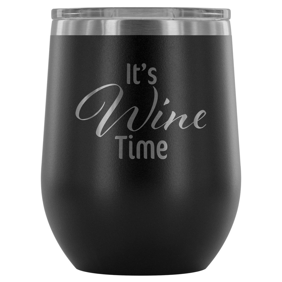 It's Wine Time Wine Tumbler