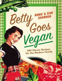 Betty Goes Vegan by Annie and Dan Shannon