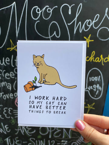 I Work Hard for My Cat Card by Creature Comforts
