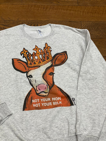 Not Your Mom, Not Your Milk Sweatshirt from Cocoally