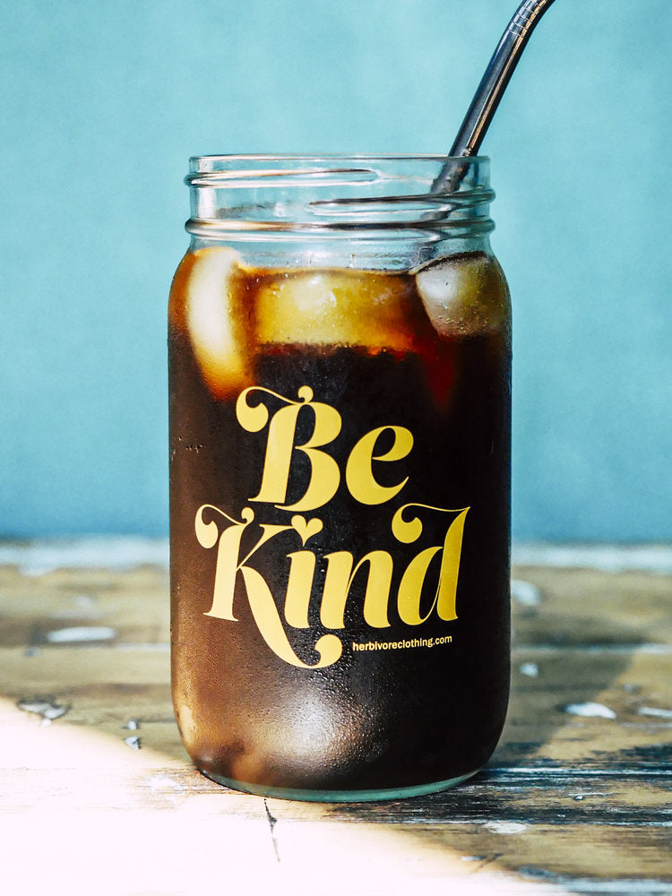 Be Kind Mason Jar Glass by Herbivore