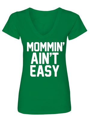 Manateez Women's Mommin' Ain't Easy V-Neck Tee Shirt