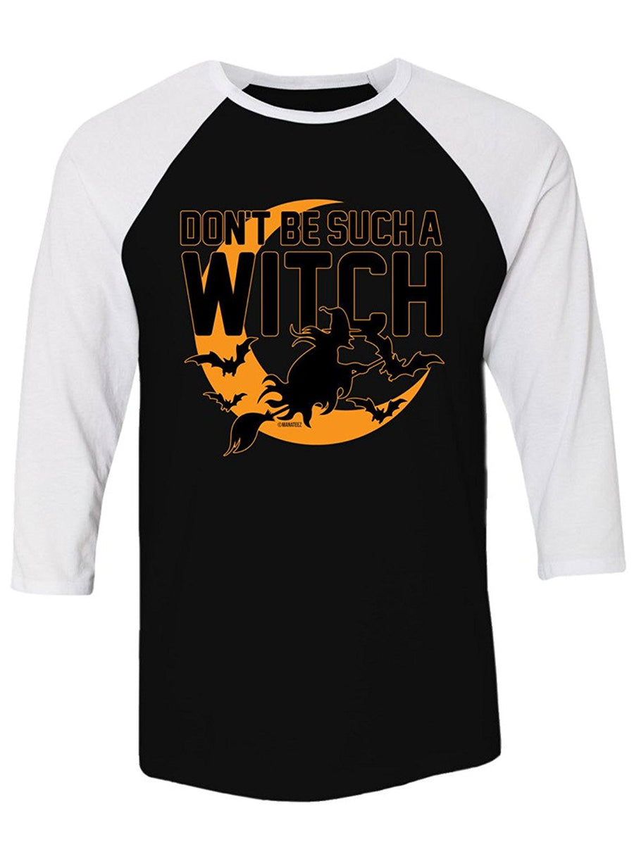 Manateez Don't Be Such A Witch Halloween Raglan