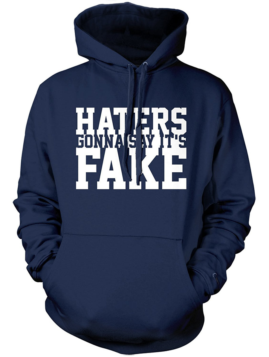 Manateez Haters Gonna Say It's Fake Hoodie