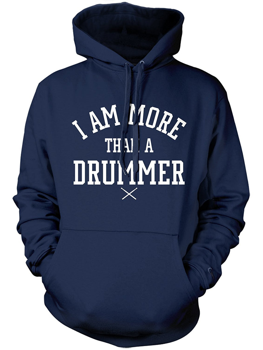 Manateez Men's I Am More Than A Drummer Hoodie