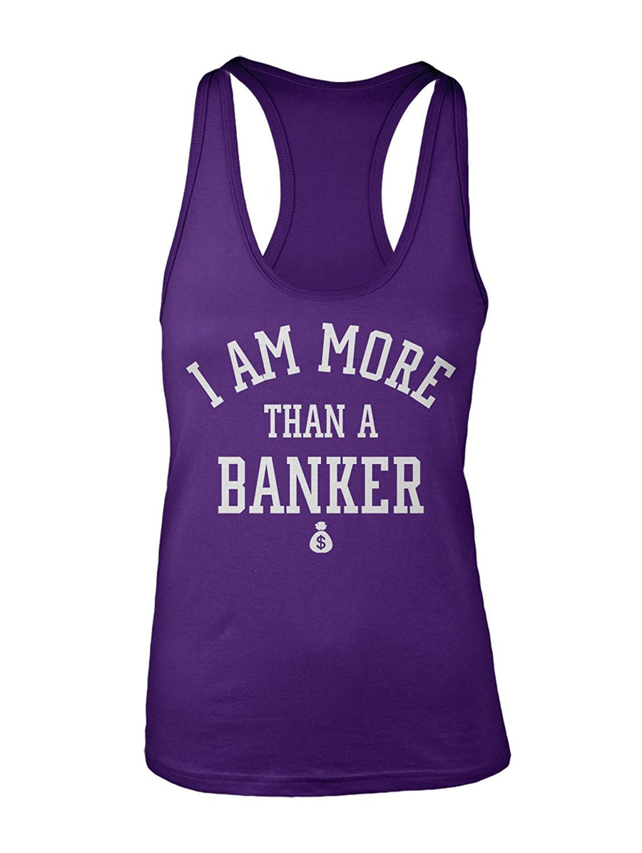 Manateez Women's I Am More Than Just a Banker Racer Back Tank Top