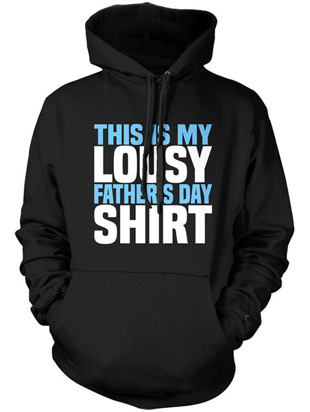 Manateez Father's Day This is My Lousy Father's Day Shirt Hoodie
