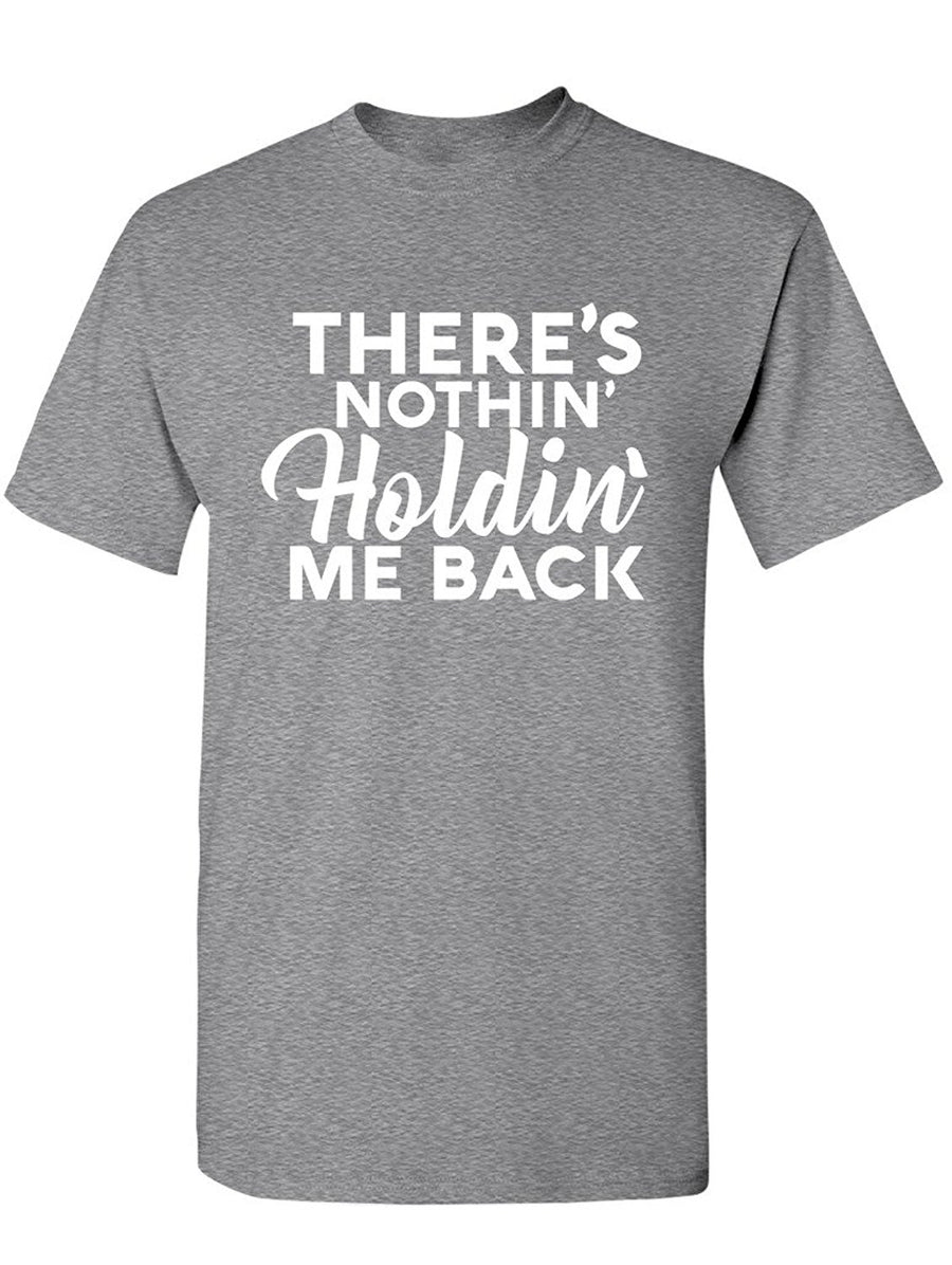 Manateez Men's There's Nothing Holding Me Back Tee Shirt