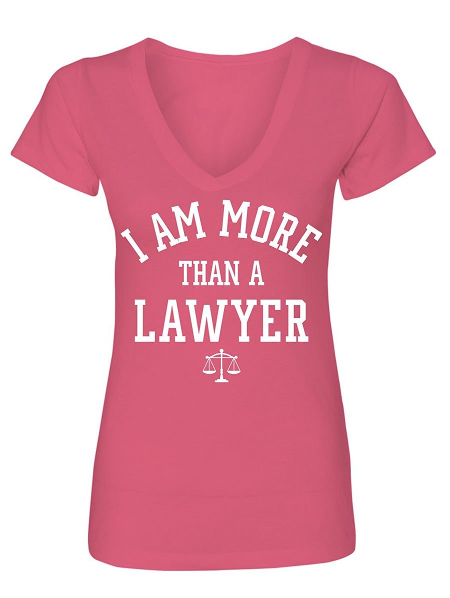 Manateez Women's I Am More Than A Lawyer V-Neck Tee Shirt