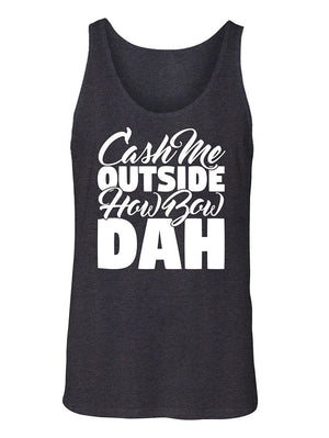 Manateez Men's Cash Me Outside How Bow Dah Tank Top