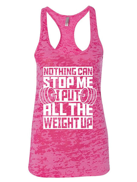 Manateez Women's Nothing Can Stop Me I Put All The Weight Up Fat Joe Burnout