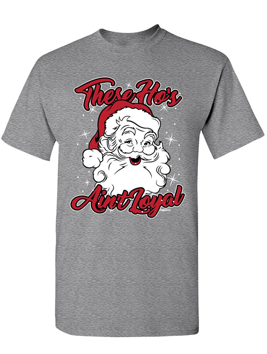 Manateez Men's These Ho's Ain't Loyal Ugly Christmas Sweater Tee Shirt