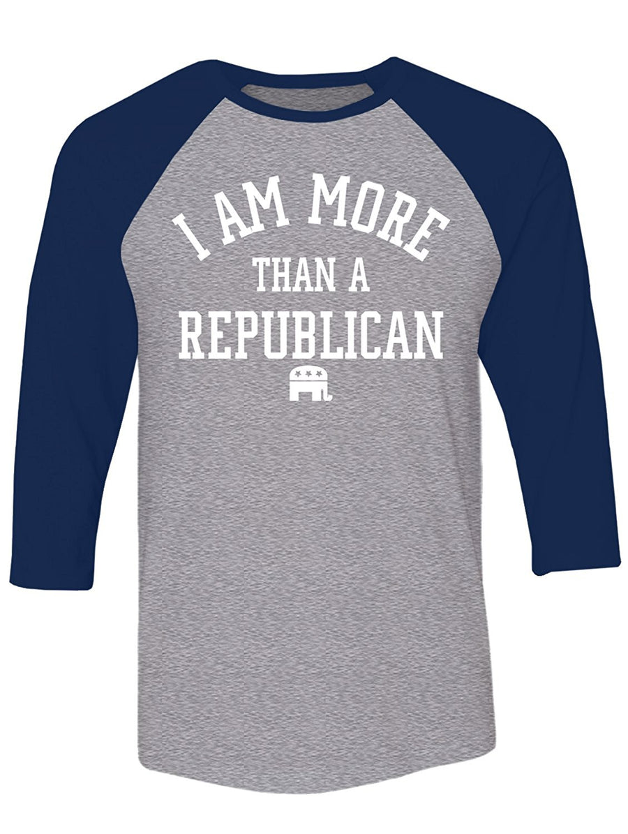 Manateez Men's I Am More Than A Republican Raglan Tee Shirt