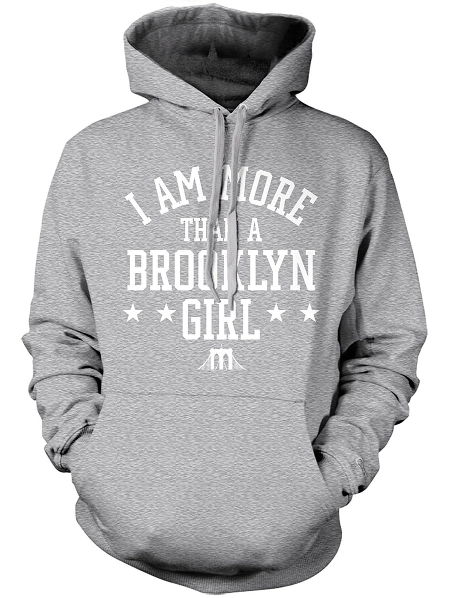 Manateez Men's I Am More Than A Brooklyn Girl Hoodie