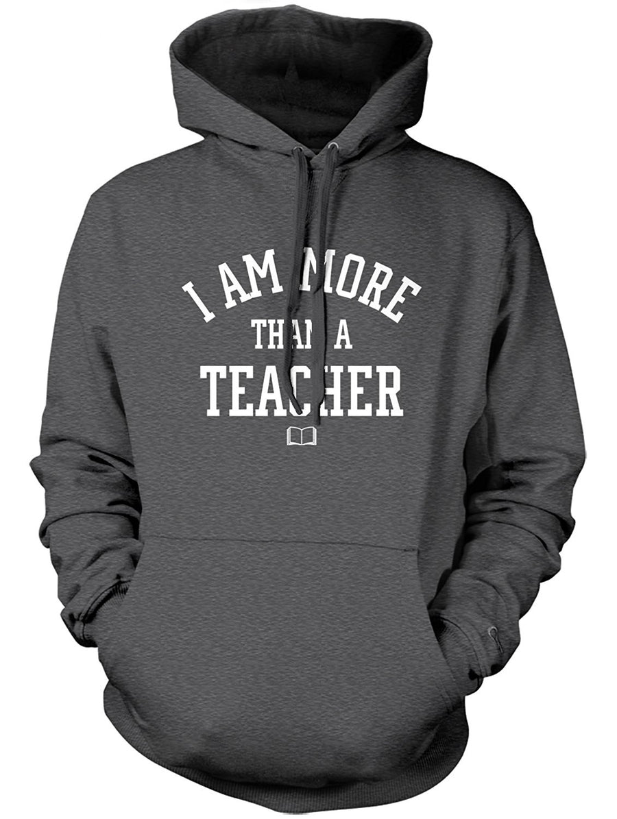 Manateez I Am More Than Just a Teacher Hoodie