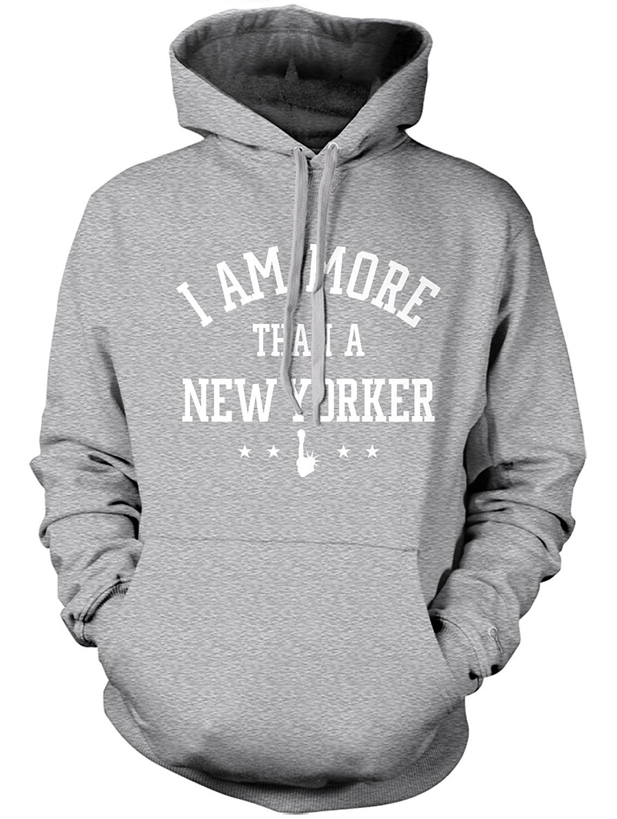 Manateez Men's I Am More Than A New Yorker Hoodie
