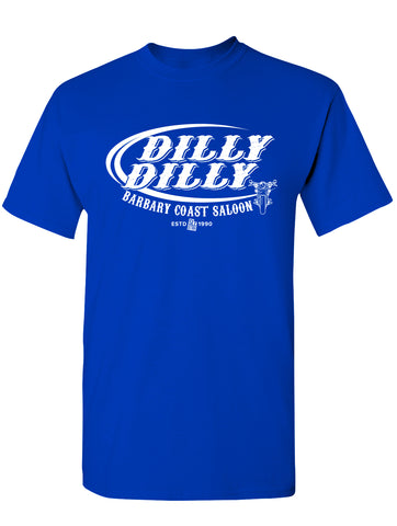 Barbary Coast Saloon Dilly Dilly Mens Tee