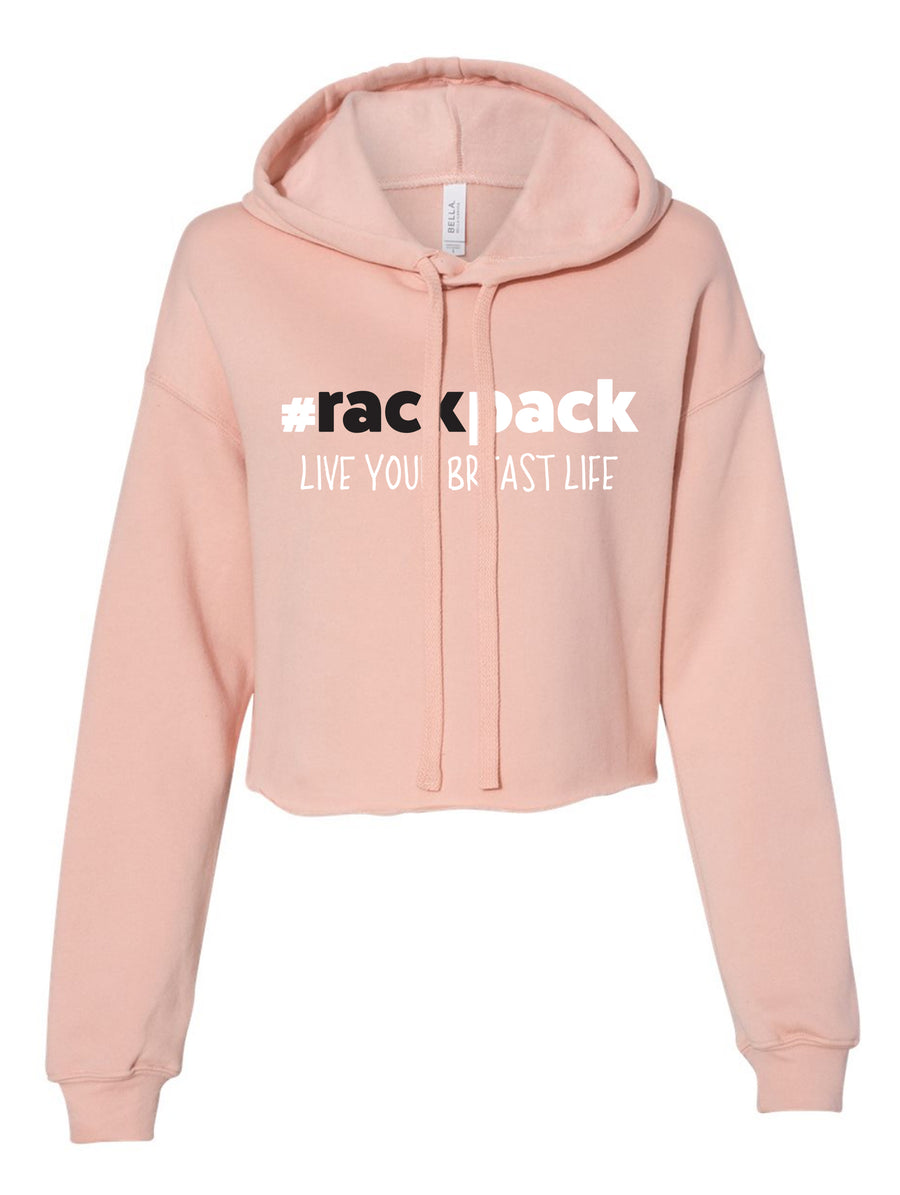 Making The Breast Of It #RackPack Live Your Breast Life Ladies Cropped Hoodie 7502