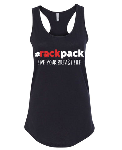 Making The Breast Of It #RackPack Live Your Breast Life Ladies Racerback Tanks