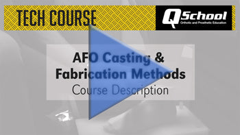 AFO Casting and Fabrication Methods course description