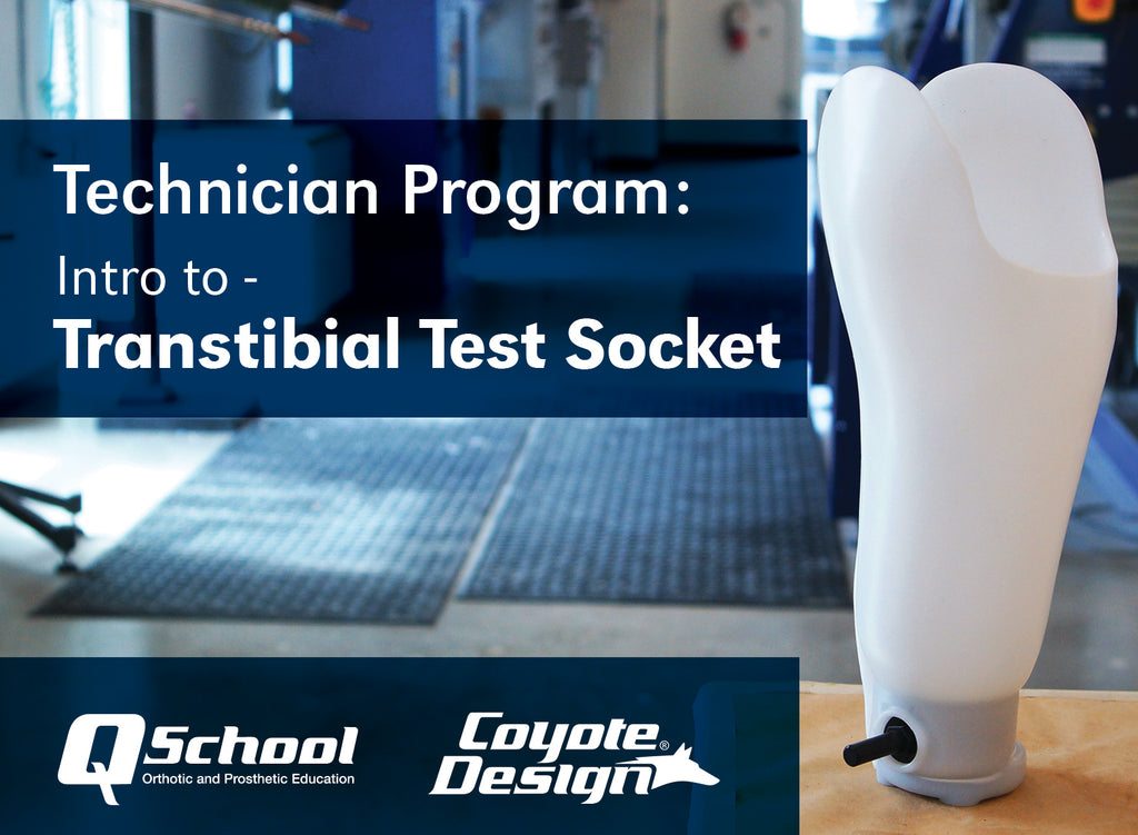 Technician Program - Intro to Transtibial Test Socket