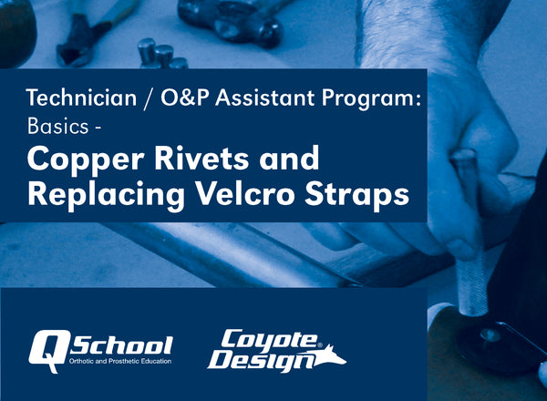 Technician / O&P Assistant Program: Basics - Copper Rivets and Replacing Velcro Straps