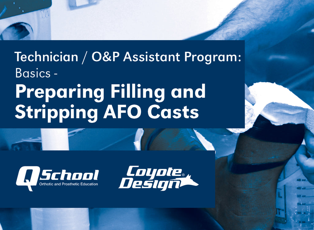 TechOP Assistant Program Basics  Preparing Filling and Stripping AFO Casts