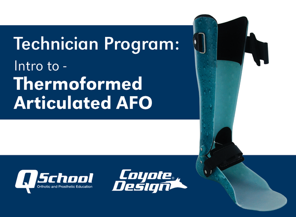 Technician Program: Intro to - Thermoformed Articulated AFO