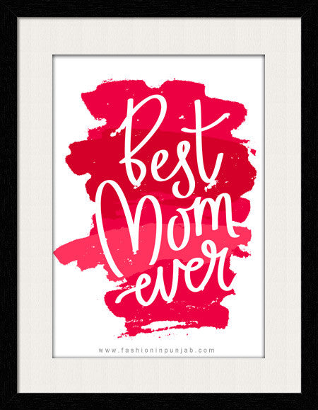 Best Mom Ever! - Framed Wall Art - Fashion In Punjab