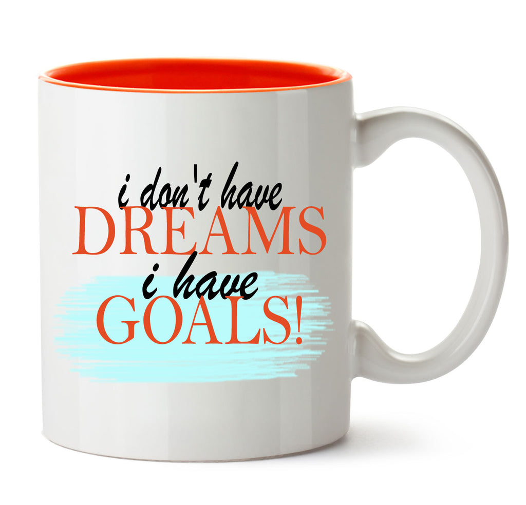 I don't have Dreams I have Goals!! COFFEE MUG - Fashion In Punjab
