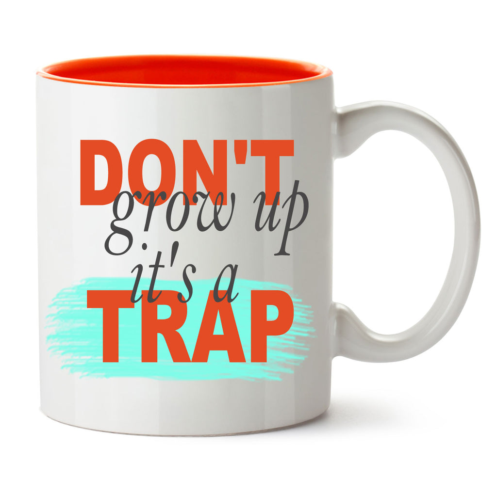 Don't grow up it's a TRAP!!! COFFEE MUG - Fashion In Punjab
