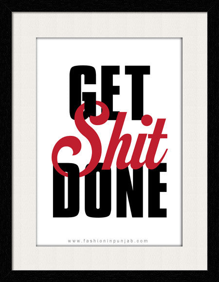 Get shit Done -  Framed Wall Art by Fashion In Punjab