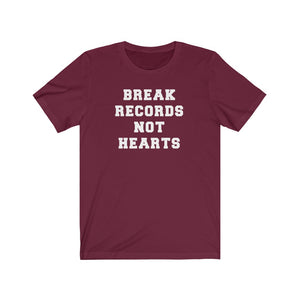 Break Records Not Hearts Short Sleeve T-Shirt