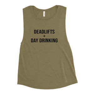 Deadlifts and Day Drinking Muscle Tank