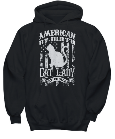 American By Birth Cat Lady By Choice (Hoodie)