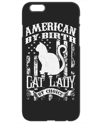 American By Birth Cat Lady By Choice (iPhone Case)