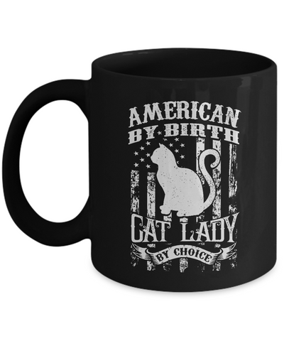 American By Birth Cat Lady By Choice (Mug)