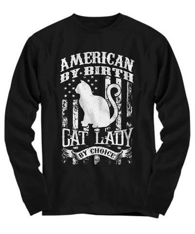 American By Birth Cat Lady By Choice (Long Sleeve)